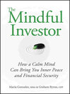 The Mindful Investor (eBook): How a Calm Mind Can Bring You Inner Peace and Financial Security