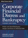 Corporate Financial Distress and Bankruptcy (eBook): Predict and Avoid Bankruptcy, Analyze and Invest in Distressed Debt