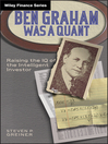 Ben Graham Was a Quant (eBook): Raising the IQ of the Intelligent Investor