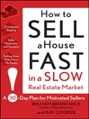 How to Sell a House Fast in a Slow Real Estate Market (eBook): A 30-Day Plan for Motivated Sellers