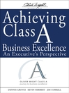 Achieving Class a Business Excellence (eBook): An Executive's Perspective