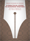 A Practical Guide to Business Writing (eBook): Writing In English For Non-Native Speakers