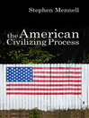 The American Civilizing Process (eBook)