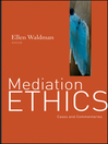 Mediation Ethics (eBook): Cases and Commentaries
