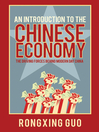 An Introduction to the Chinese Economy (eBook): The Driving Forces Behind Modern Day China