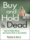 Buy and Hold Is Dead (eBook): How to Make Money and Control Risk in Any Market