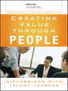 Creating Value Through People (eBook): Discussions with Talent Leaders
