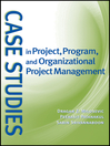 Case Studies in Project, Program, and Organizational Project Management (eBook)
