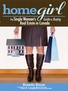 Home Girl (eBook): The Single Woman's Guide to Buying Real Estate in Canada