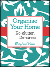Organise Your Home (eBook): De-clutter, De-stress