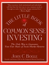 The Little Book of Common Sense Investing (eBook): The Only Way to Guarantee Your Fair Share of Stock Market Returns
