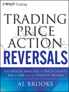 Trading Price Action Reversals (eBook): Technical Analysis of Price Charts Bar by Bar for the Serious Trader
