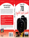 Canon EOS 7D Digital Field Guide (eBook): Digital Field Guide Series, Book 217