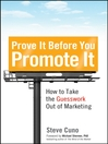 Prove It before You Promote It (eBook): How to Take the Guesswork Out of Marketing