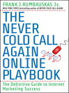The Never Cold Call Again Online Playbook (eBook): The Definitive Guide to Internet Marketing Success