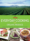 Melissa's Everyday Cooking with Organic Produce (eBook): A Guide to Easy-to-Make Dishes with Fresh Organic Fruits and Vegetables