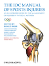 The IOC Manual of Sports Injuries (eBook): An Illustrated Guide to the Management of Injuries in Physical Activity