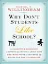 Why Don't Students Like School (eBook): A Cognitive Scientist Answers Questions About How the Mind Works and What It Means for the Classroom