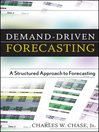 Demand-Driven Forecasting (eBook): A Structured Approach to Forecasting