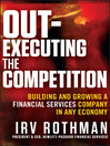 Out-Executing the Competition (eBook): Building and Growing a Financial Services Company in Any Economy