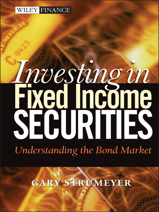 Investing in Fixed Income Securities (eBook): Understanding the Bond Market