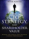 The CEO, Strategy, and Shareholder Value (eBook): Making the Choices That Maximize Company Performance