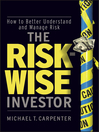 The Risk-Wise Investor (eBook): How to Better Understand and Manage Risk
