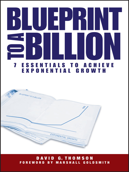 Blueprint to a Billion (eBook): 7 Essentials to Achieve Exponential Growth