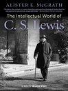 The Intellectual World of C. S. Lewis (eBook)