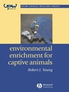 Environmental Enrichment for Captive Animals (eBook)