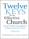 Twelve Keys to an Effective Church (eBook): Strong, Healthy Congregations Living in the Grace of God