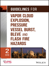 Guidelines for Vapor Cloud Explosion, Pressure Vessel Burst, BLEVE and Flash Fire Hazards (eBook)