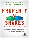 Property vs Shares (eBook): Discover Your Knockout Investment Strategy