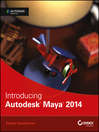 Introducing Autodesk Maya 2014 (eBook): Autodesk Official Press
