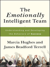 The Emotionally Intelligent Team (eBook): Understanding and Developing the Behaviors of Success