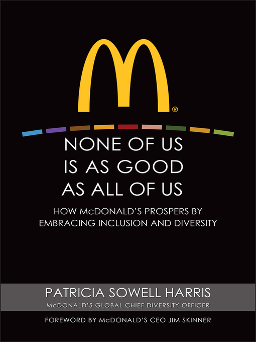 None of Us is As Good As All of Us (eBook): How McDonald's Prospers by Embracing Inclusion and Diversity
