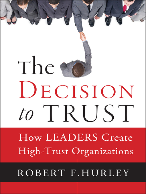 The Decision to Trust (eBook): How Leaders Create High-Trust Organizations
