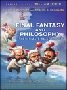 Final Fantasy and Philosophy (eBook): The Ultimate Walkthrough