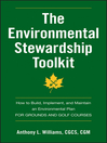 The Environmental Stewardship Toolkit (eBook): How to Build, Implement and Maintain an Environmental Plan for Grounds and Golf Courses