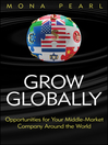 Grow Globally (eBook): Opportunities for Your Middle-Market Company Around the World