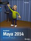 Autodesk Maya 2014 Essentials (eBook): Autodesk Official Press