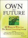 Own the Future (eBook): 50 Ways to Win from The Boston Consulting Group