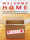 Welcome Home (eBook): Insider Secrets to Buying or Selling Your Property — A Canadian Guide