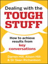 Dealing with the Tough Stuff (eBook): How to Achieve Results from Crucial Conversations