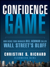 Confidence Game (eBook): How Hedge Fund Manager Bill Ackman Called Wall Street's Bluff