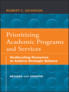 Prioritizing Academic Programs and Services (eBook): Reallocating Resources to Achieve Strategic Balance, Revised and Updated