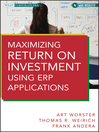 Maximizing Return on Investment Using ERP Applications (eBook)