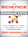 The Science of Marketing (eBook): When to Tweet, What to Post, How to Blog, and Other Proven Strategies