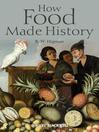 How Food Made History (eBook)