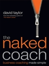 The Naked Coach (eBook): Business Coaching Made Simple